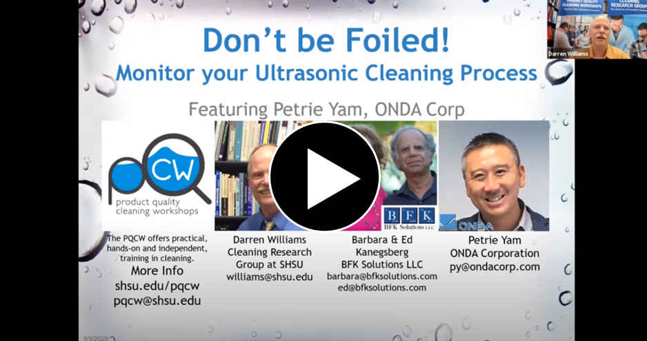 Don't be Foiled! Monitor your Ultrasonic Cleaning Processes - PQCWebinar with ONDA